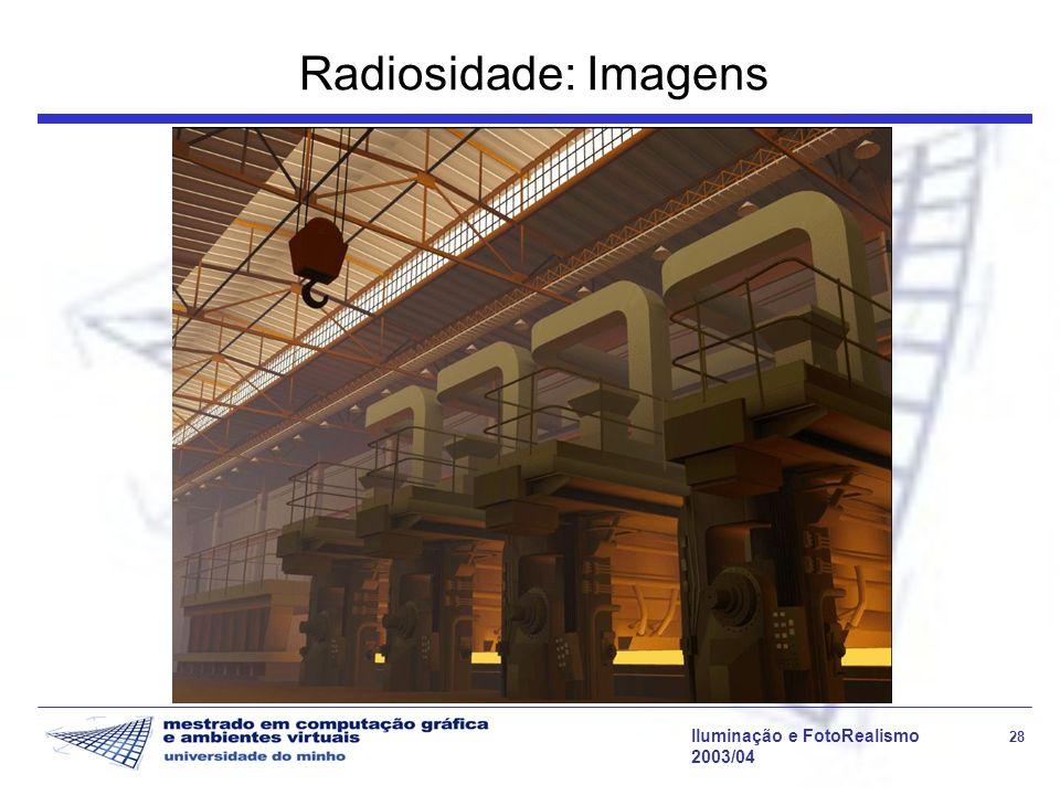Iluminação e FotoRealismo 28 2003/04 Radiosidade: Imagens
