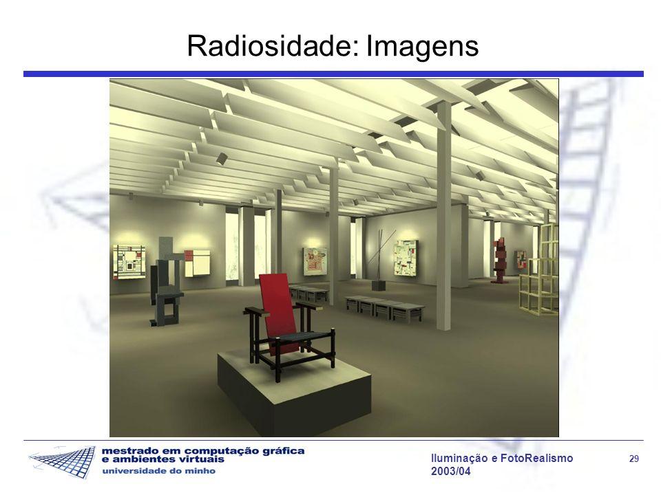 Iluminação e FotoRealismo 29 2003/04 Radiosidade: Imagens