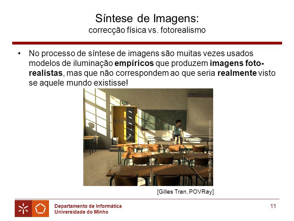 Departamento de Informática Universidade do Minho 11 Síntese de Imagens: correcção física vs.