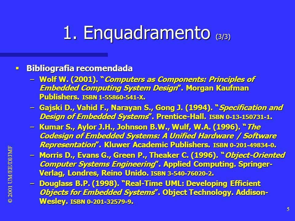 © 2001 UM/EE/DI/JMF 4 1. Enquadramento (2/3) Objectivos desta sessão Objectivos desta sessão –apresentar a disciplina –introduzir definições e termino