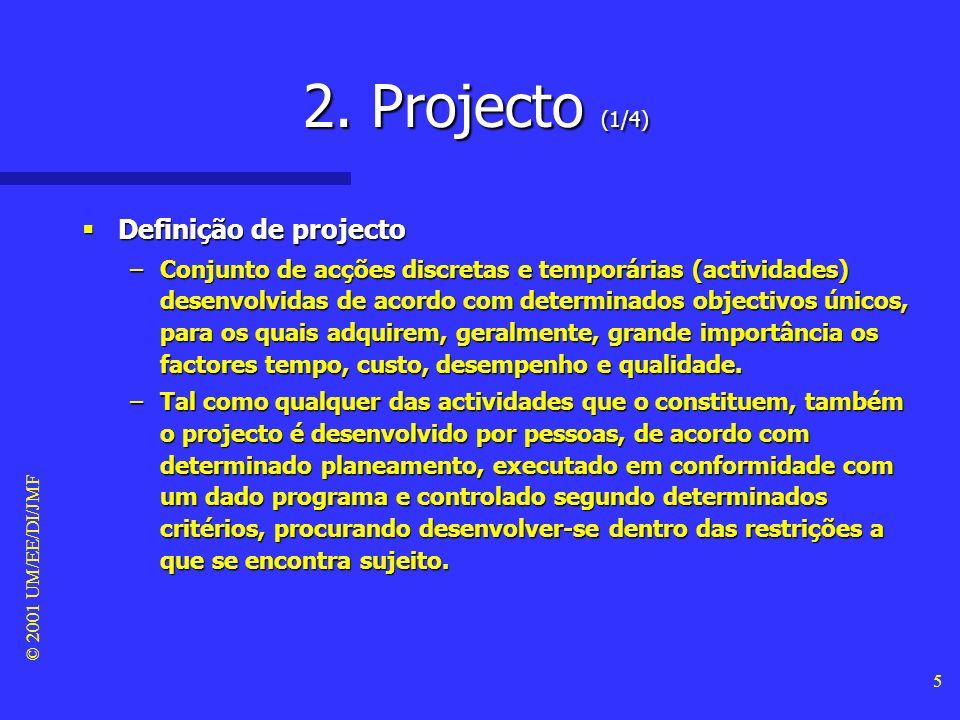 © 2001 UM/EE/DI/JMF 15 3.Abordagem Sistémica (7/8) Abordagem sistémica (reducionismo vs.