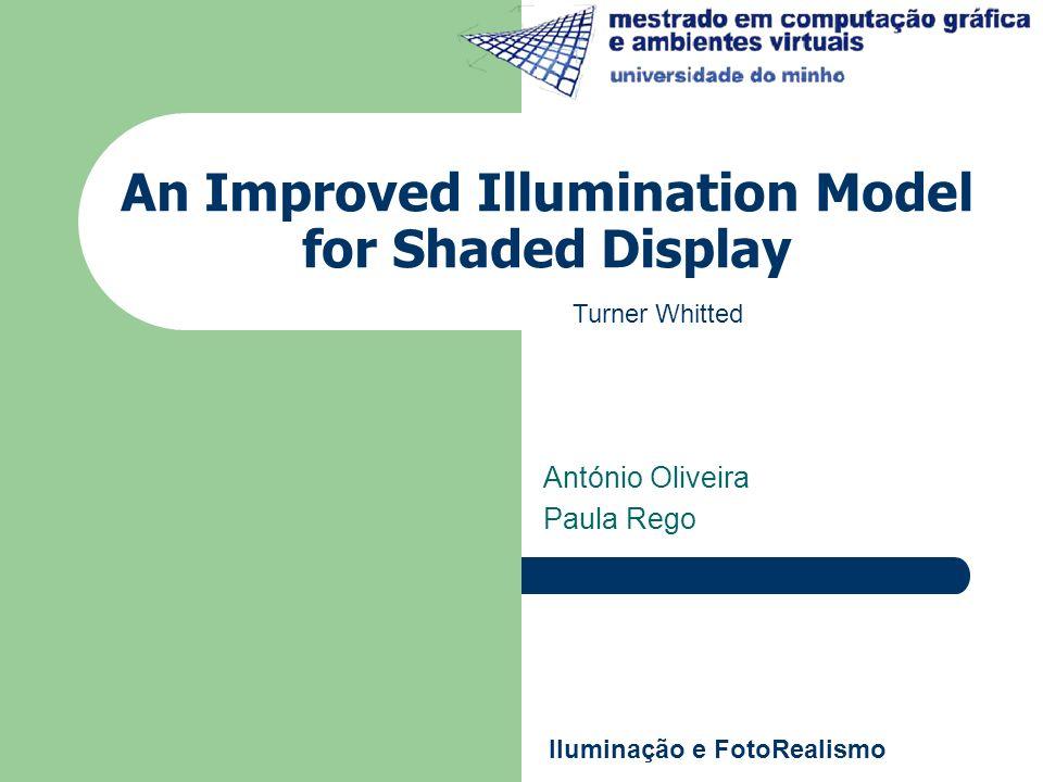 2 Estrutura da Apresentação Introdução Modelo de Iluminação Modelos Convencionais Modelo Melhorado – Reflexão Especular – Transmissão Refractiva – Índices de Refracção – Geração de Árvores de Raios – Cálculo de Visibilidade – Ray Tracing Recursivo Resultados Conclusões