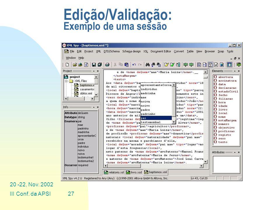 20 -22, Nov. 2002 III Conf. da APSI27 Edição/Validação: Exemplo de uma sessão
