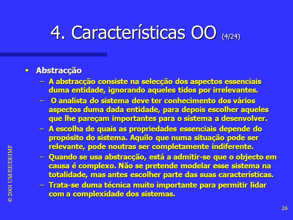 © 2001 UM/EE/DI/JMF 25 4. Características OO (3/24) - abstracção -