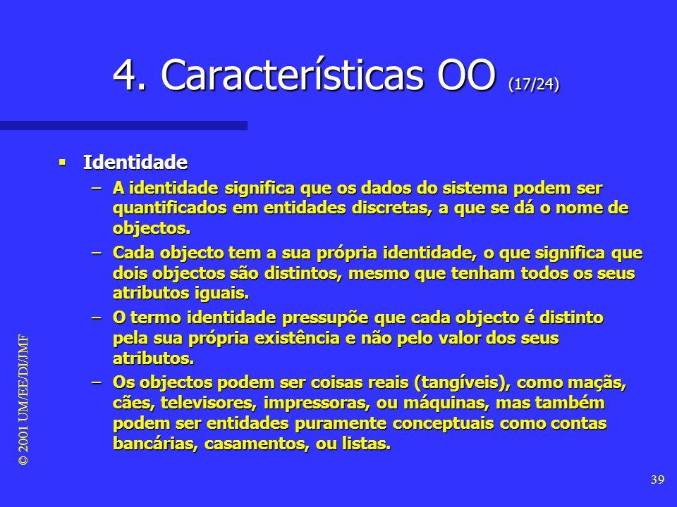 © 2001 UM/EE/DI/JMF 38 4. Características OO (16/24) - objecto -