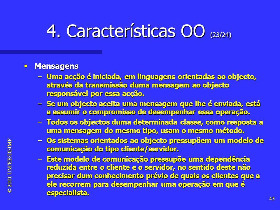 © 2001 UM/EE/DI/JMF 44 4. Características OO (22/24) - classe vs. objecto -