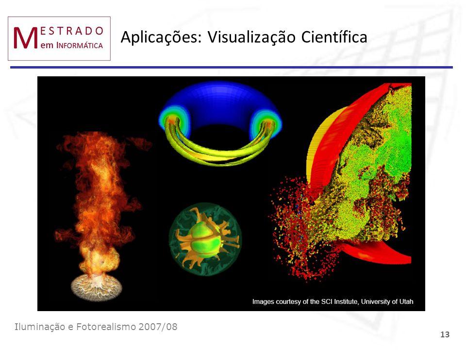 Aplicações: Visualização Científica Iluminação e Fotorealismo 2007/08 13
