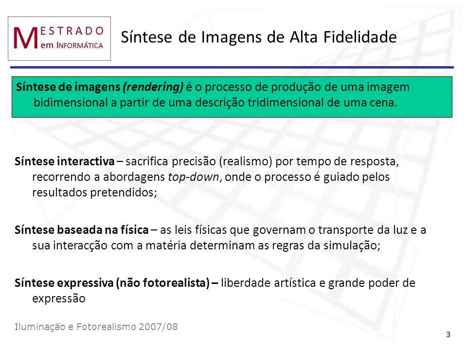Síntese de Imagens de Alta Fidelidade Síntese de imagens (rendering) é o processo de produção de uma imagem bidimensional a partir de uma descrição tr