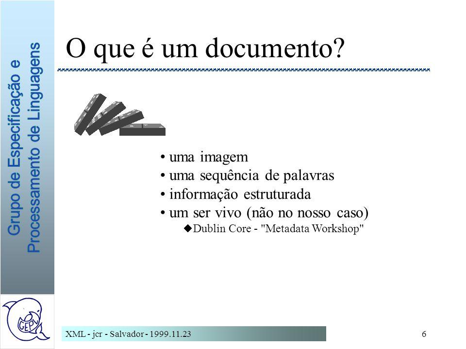 XML - jcr - Salvador - 1999.11.236 O que é um documento.