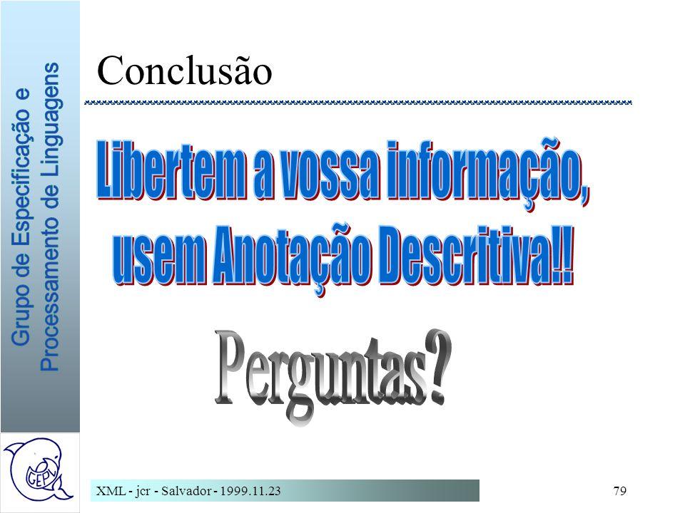 XML - jcr - Salvador - 1999.11.2379 Conclusão