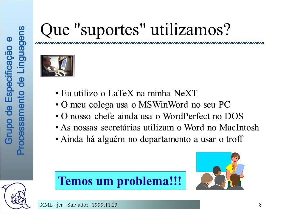 XML - jcr - Salvador - 1999.11.238 Que suportes utilizamos.