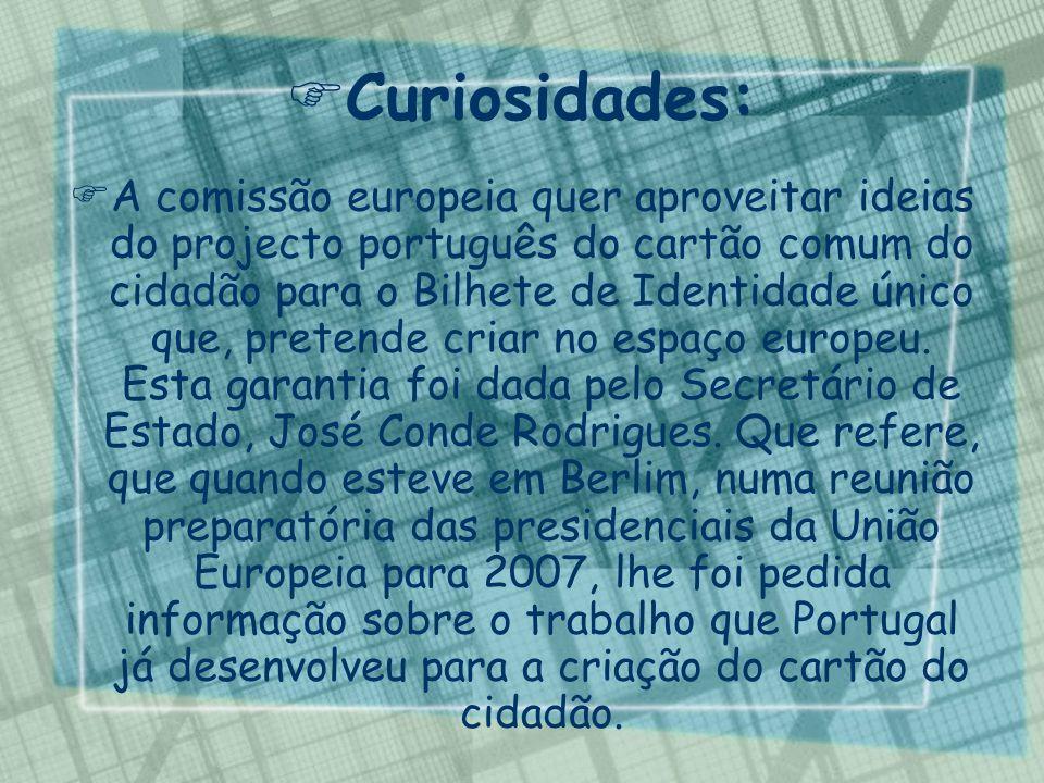 A comissão europeia quer aproveitar ideias do projecto português do cartão comum do cidadão para o Bilhete de Identidade único que, pretende criar no
