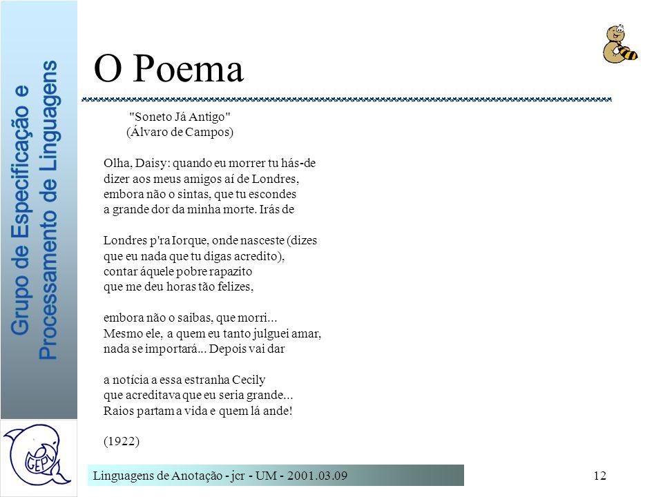 Linguagens de Anotação - jcr - UM - 2001.03.0912 O Poema