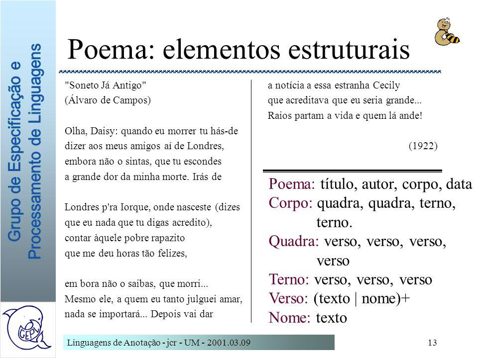 Linguagens de Anotação - jcr - UM - 2001.03.0913 Poema: elementos estruturais