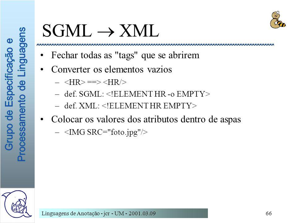 Linguagens de Anotação - jcr - UM - 2001.03.0966 SGML XML Fechar todas as