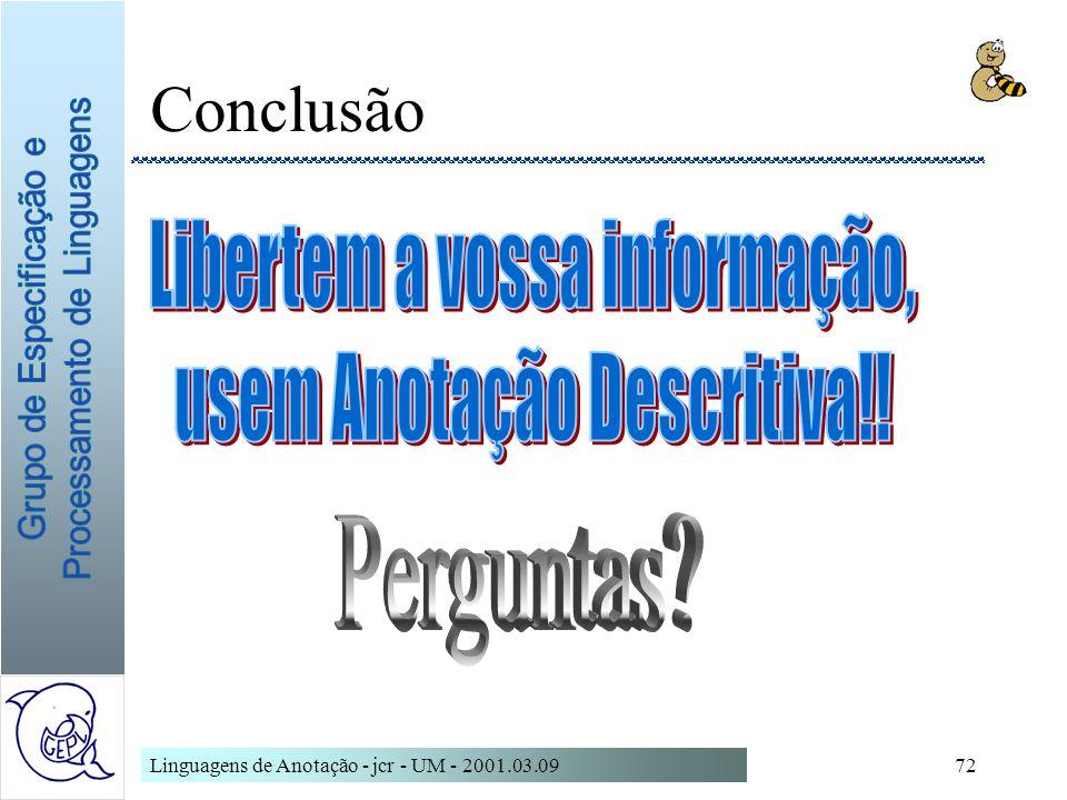 Linguagens de Anotação - jcr - UM - 2001.03.0972 Conclusão