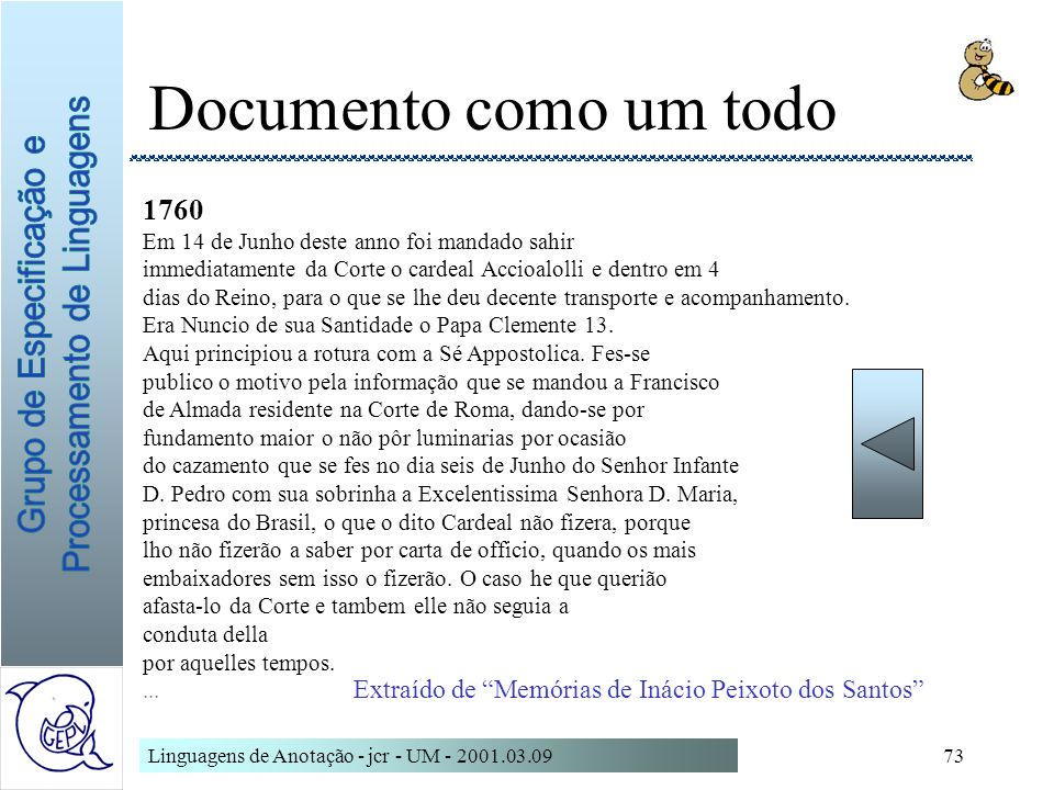 Linguagens de Anotação - jcr - UM - 2001.03.0973 1760 Em 14 de Junho deste anno foi mandado sahir immediatamente da Corte o cardeal Accioalolli e dent