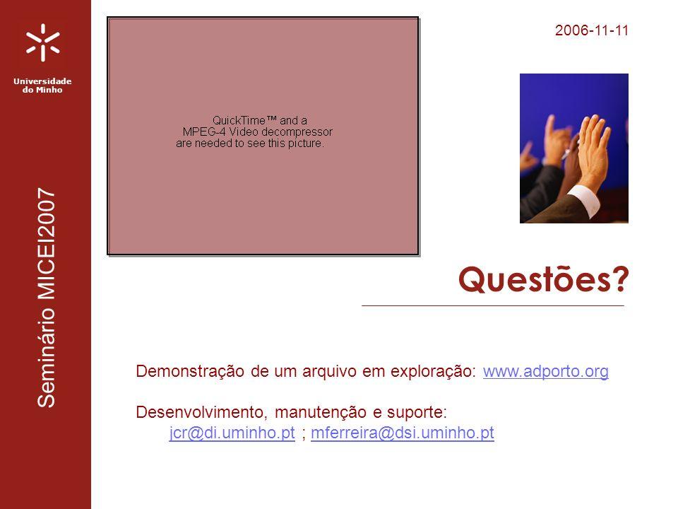 2006-11-11 Universidade do Minho Seminário MICEI2007 Questões.