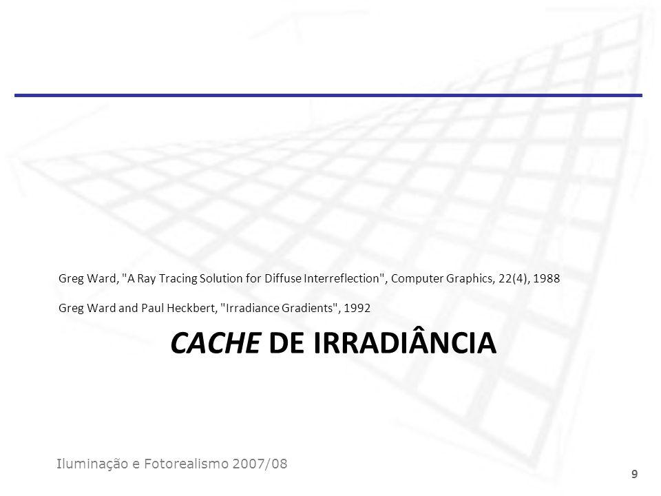 Cache de Irradiância P1 – Calcular irradiância amostrando a semi-esfera (Monte Carlo) P2 – Calcular irradiância amostrando a semi-esfera (Monte Carlo) P3 – Se dentro da área de interpolação de P1 e/ou P2 então Interpolar.