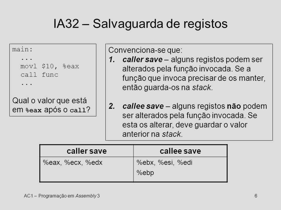 AC1 – Programação em Assembly 36 IA32 – Salvaguarda de registos main:...