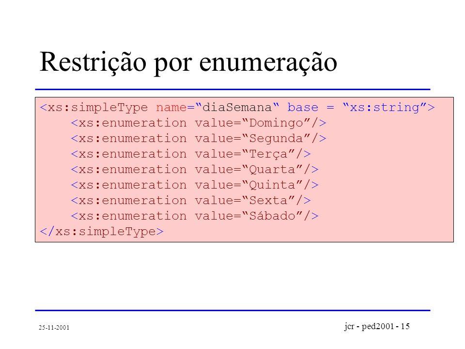 jcr - ped2001 - 15 25-11-2001 Restrição por enumeração