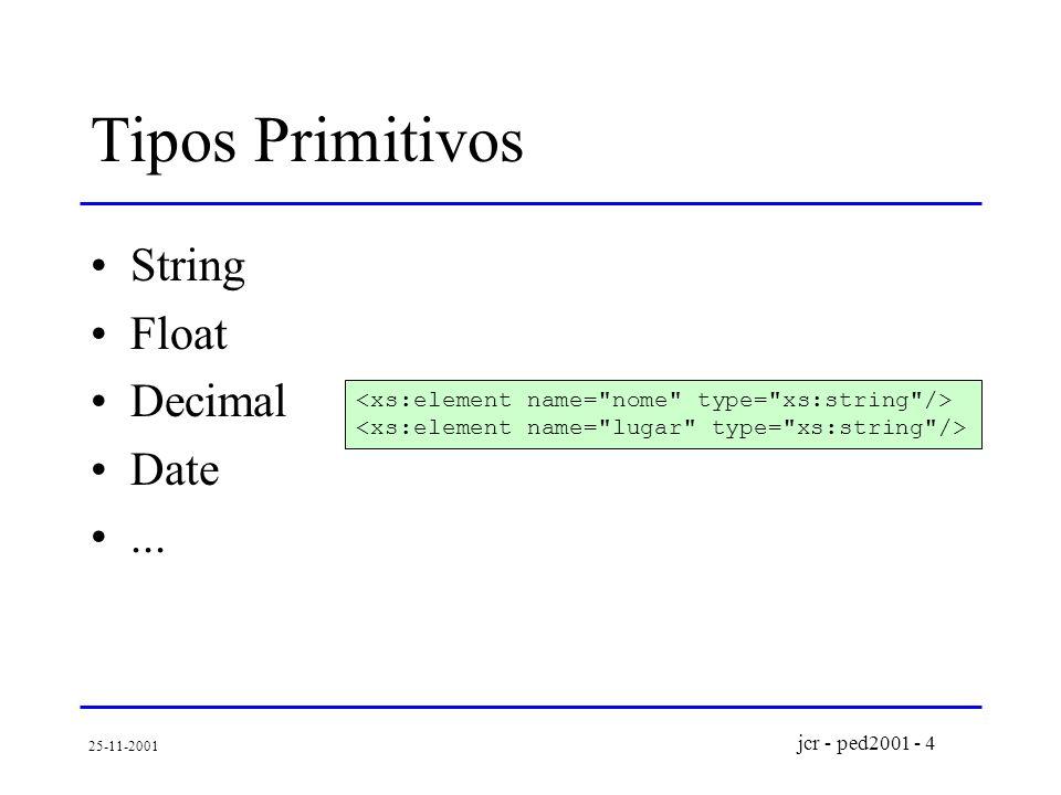 jcr - ped2001 - 4 25-11-2001 Tipos Primitivos String Float Decimal Date...
