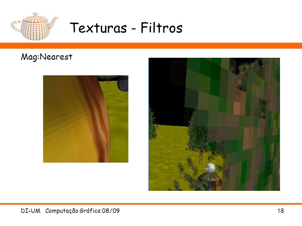 DI-UM Computação Gráfica 08/0918 Texturas - Filtros Mag:Nearest