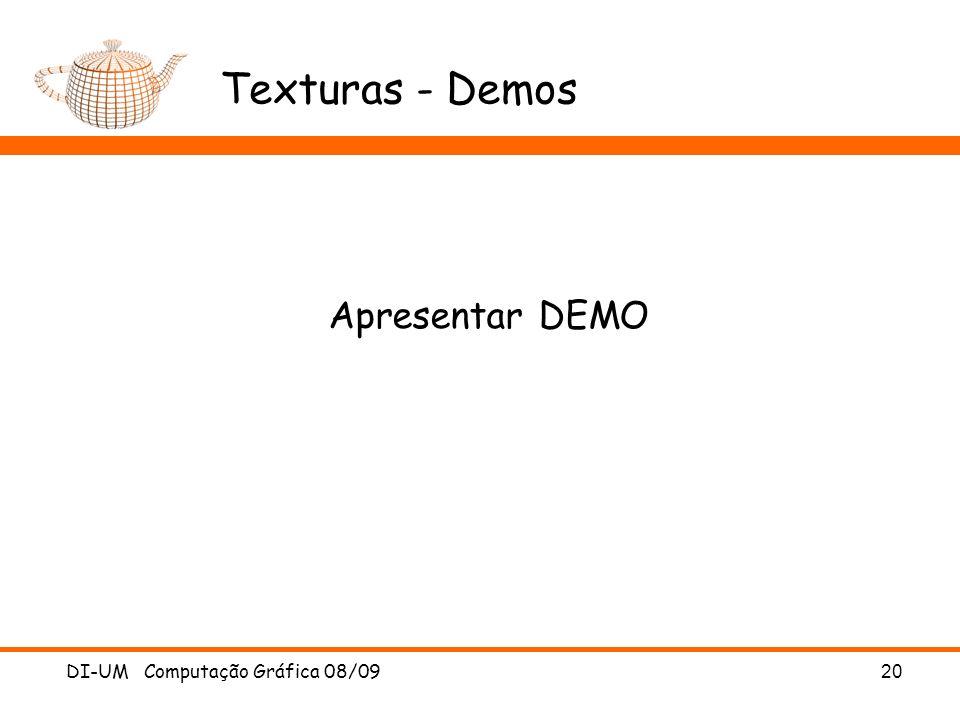 DI-UM Computação Gráfica 08/0920 Texturas - Demos Apresentar DEMO