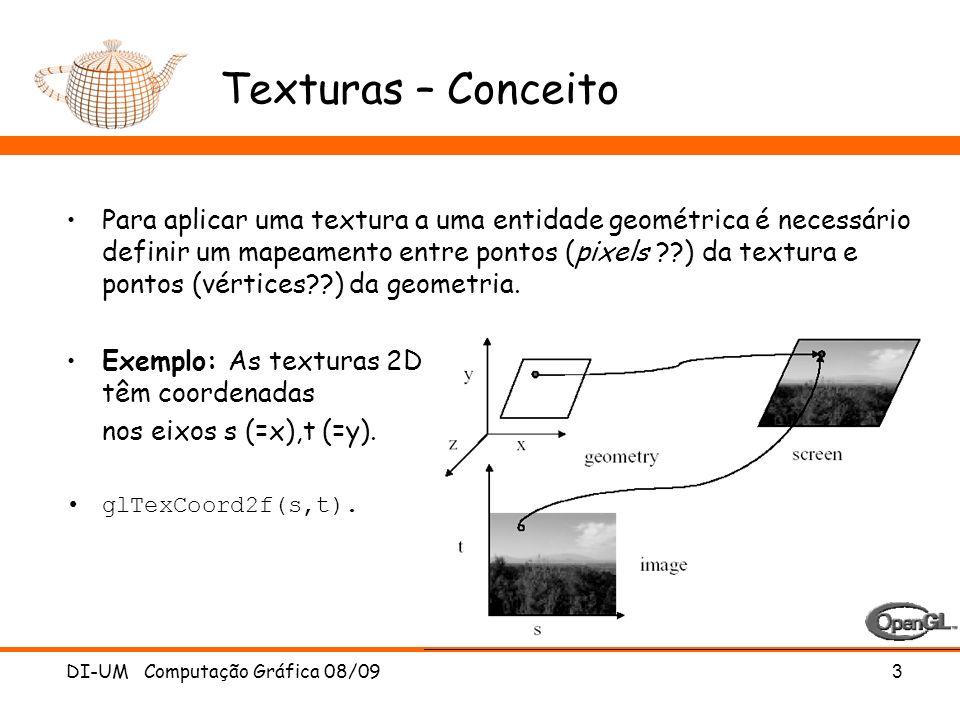 DI-UM Computação Gráfica 08/093 Texturas – Conceito Para aplicar uma textura a uma entidade geométrica é necessário definir um mapeamento entre pontos