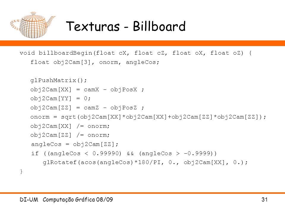 Texturas - Billboard void billboardBegin(float cX, float cZ, float oX, float oZ) { float obj2Cam[3], onorm, angleCos; glPushMatrix(); obj2Cam[XX] = ca