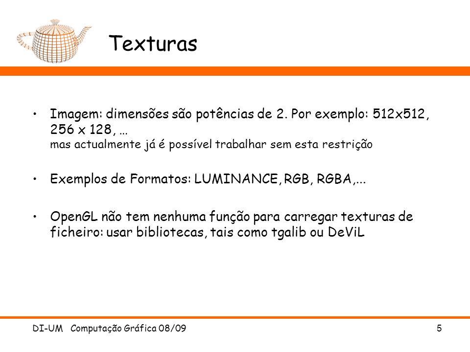 DI-UM Computação Gráfica 08/095 Texturas Imagem: dimensões são potências de 2. Por exemplo: 512x512, 256 x 128, … mas actualmente já é possível trabal