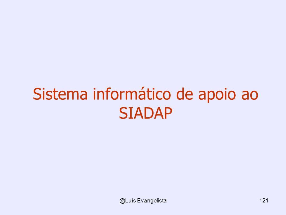 @Luís Evangelista121 Sistema informático de apoio ao SIADAP