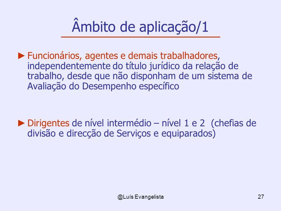 @Luís Evangelista27 Âmbito de aplicação/1 Funcionários, agentes e demais trabalhadores, independentemente do título jurídico da relação de trabalho, d