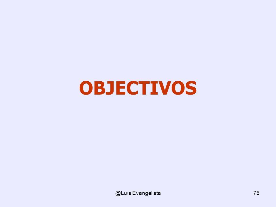 @Luís Evangelista75 OBJECTIVOS