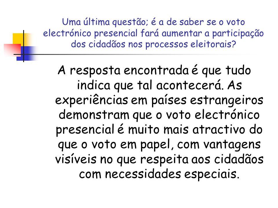 Uma última questão; é a de saber se o voto electrónico presencial fará aumentar a participação dos cidadãos nos processos eleitorais? A resposta encon