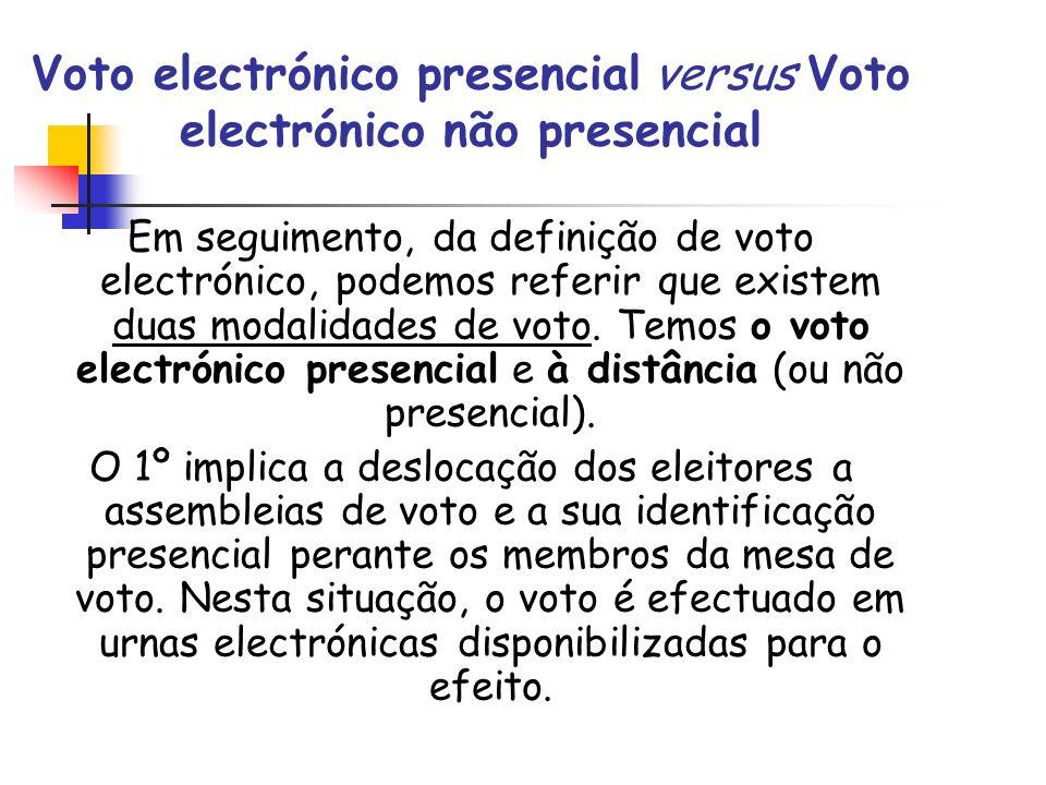 Voto electrónico presencial versus Voto electrónico não presencial Em seguimento, da definição de voto electrónico, podemos referir que existem duas m