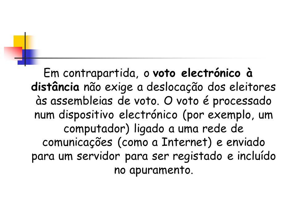 Em contrapartida, o voto electrónico à distância não exige a deslocação dos eleitores às assembleias de voto. O voto é processado num dispositivo elec