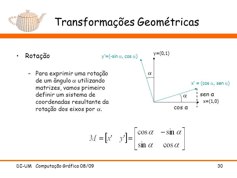 DI-UM Computação Gráfica 08/0930 Transformações Geométricas Rotação –Para exprimir uma rotação de um ângulo utilizando matrizes, vamos primeiro defini