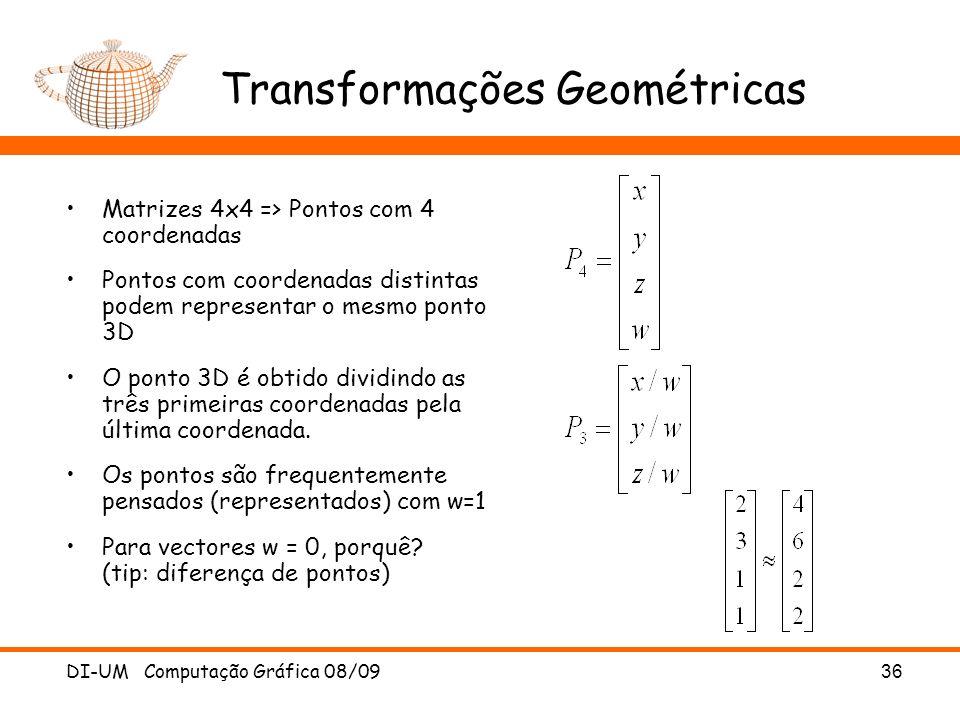 DI-UM Computação Gráfica 08/0936 Transformações Geométricas Matrizes 4x4 => Pontos com 4 coordenadas Pontos com coordenadas distintas podem representa