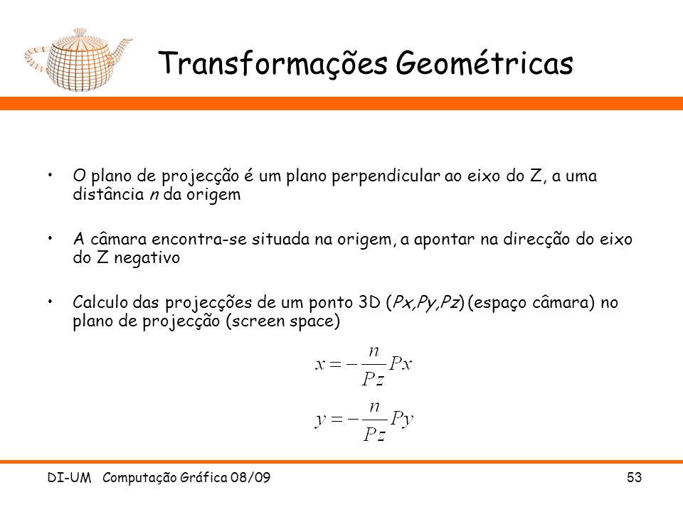 DI-UM Computação Gráfica 08/0953 Transformações Geométricas O plano de projecção é um plano perpendicular ao eixo do Z, a uma distância n da origem A