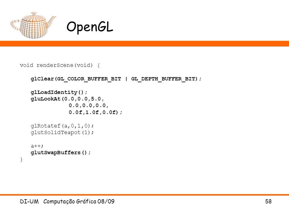 DI-UM Computação Gráfica 08/0958 OpenGL void renderScene(void) { glClear(GL_COLOR_BUFFER_BIT | GL_DEPTH_BUFFER_BIT); glLoadIdentity(); gluLookAt(0.0,0