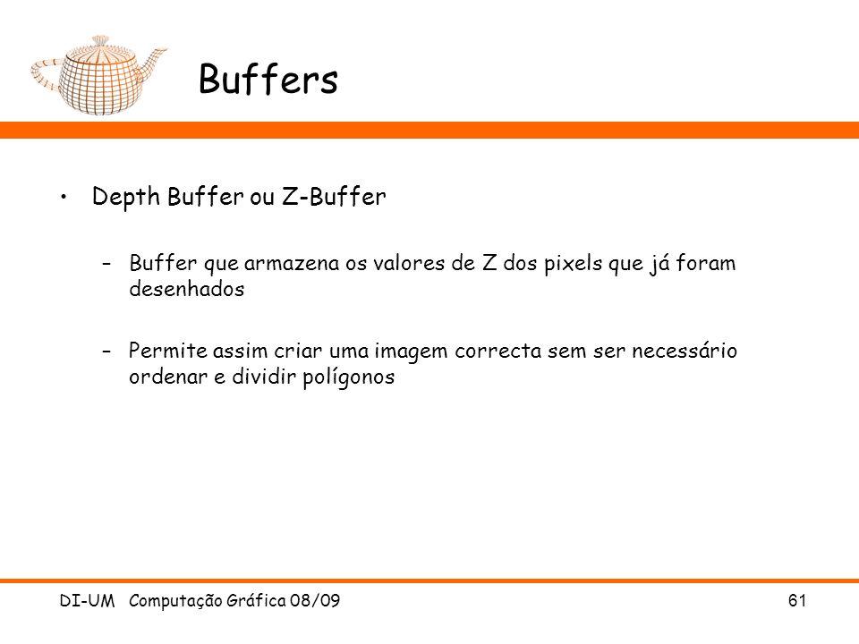 DI-UM Computação Gráfica 08/0961 Buffers Depth Buffer ou Z-Buffer –Buffer que armazena os valores de Z dos pixels que já foram desenhados –Permite ass