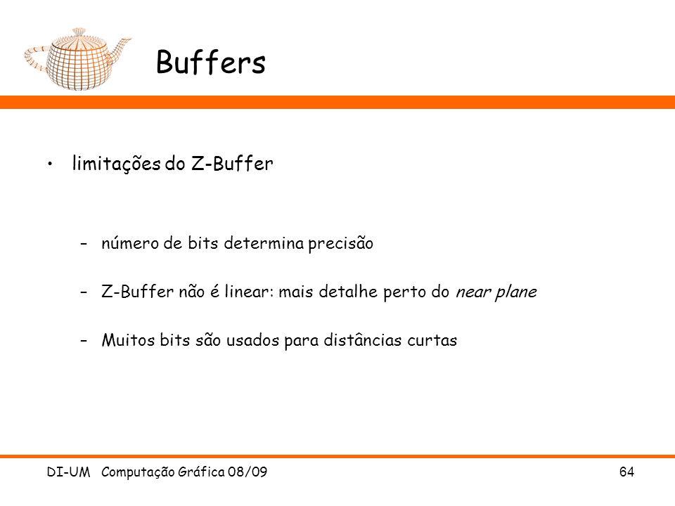 DI-UM Computação Gráfica 08/0964 Buffers limitações do Z-Buffer –número de bits determina precisão –Z-Buffer não é linear: mais detalhe perto do near