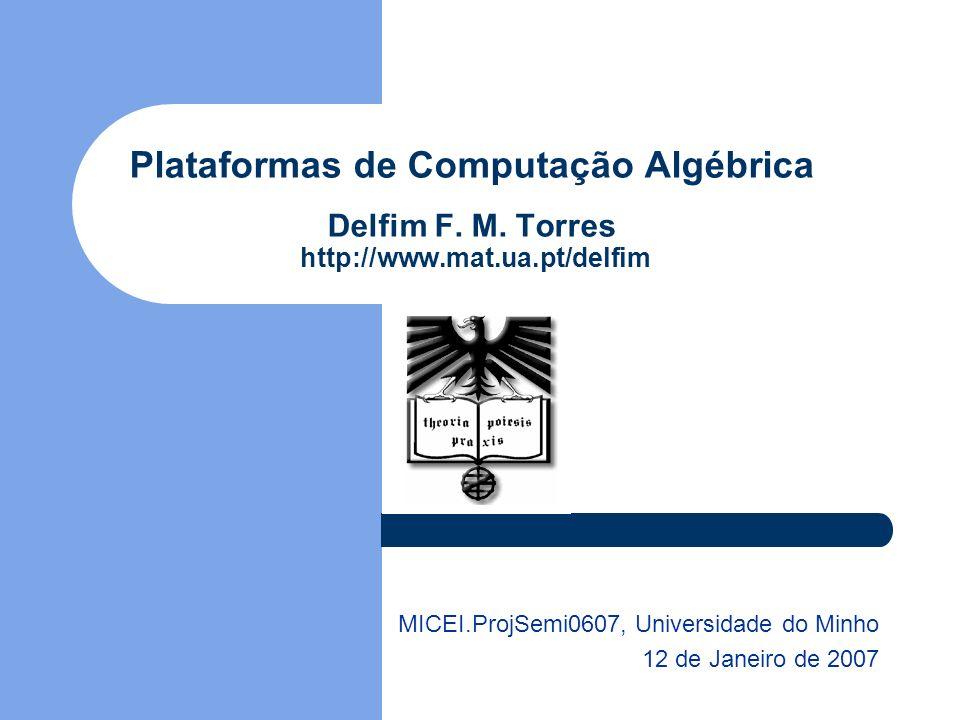 Plataformas de Computação Algébrica Delfim F. M.