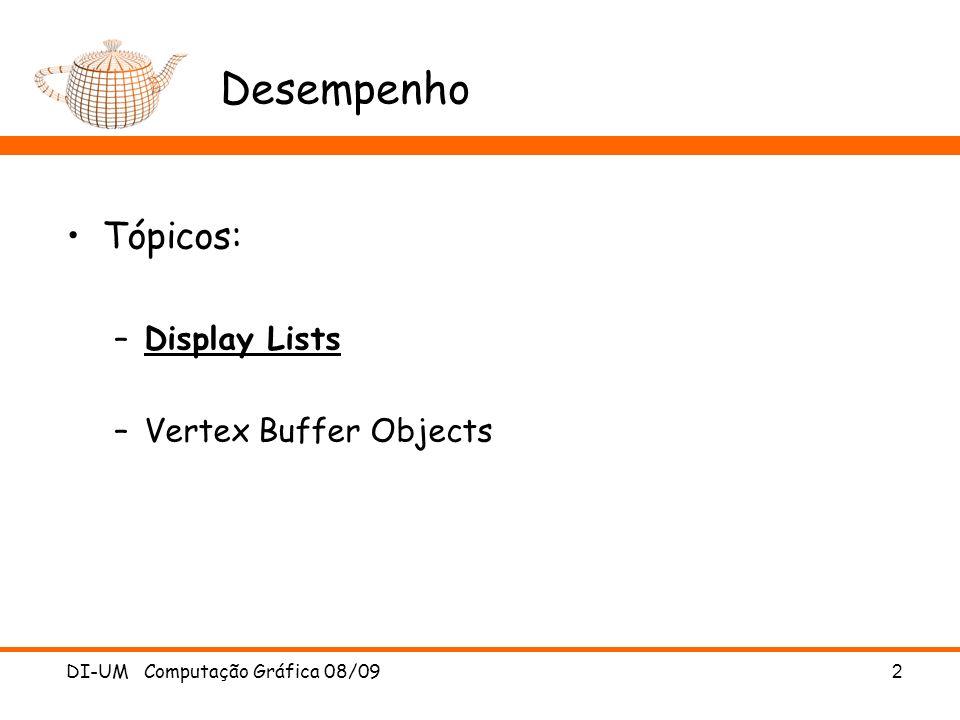 Vertex Buffer Objects Passo 3: Atribuir Semântica –Indicar para cada buffer qual a sua utilização –Define quais os arrays a serem desenhados glBindBuffer(GL_ARRAY_BUFFER,buffers[0]); glVertexPointer(3,GL_FLOAT,0,NULL); //glBindBuffer(GL_ARRAY_BUFFER,buffers[1]); //glNormalPointer(GL_FLOAT,0,NULL); DI-UM Computação Gráfica 08/09 23