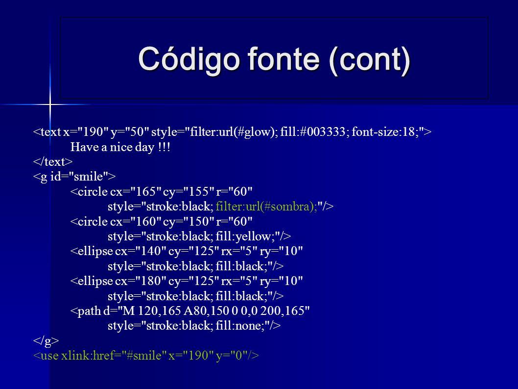 Código fonte (cont) Have a nice day !!.