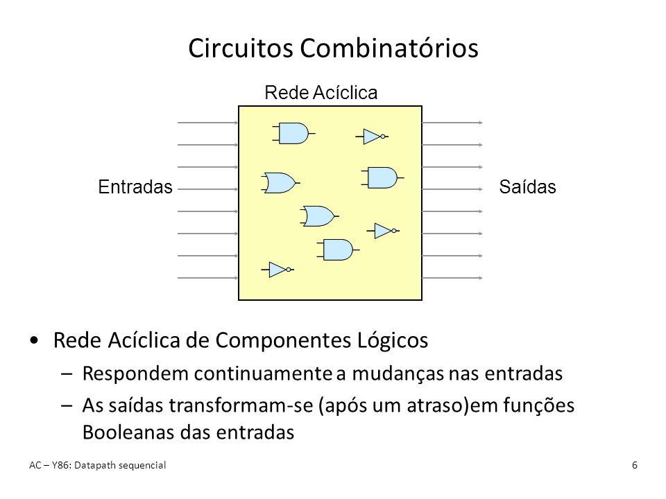 Circuitos combinatórios: multiplexer AC – Y86: Datapath sequencial7 –Selecciona palavra de entrada A ou B dependendo do sinal de controlo s b 31 s a 31 out 31 b 30 a 30 out 30 b0b0 a0a0 out 0 s B A Out MUX