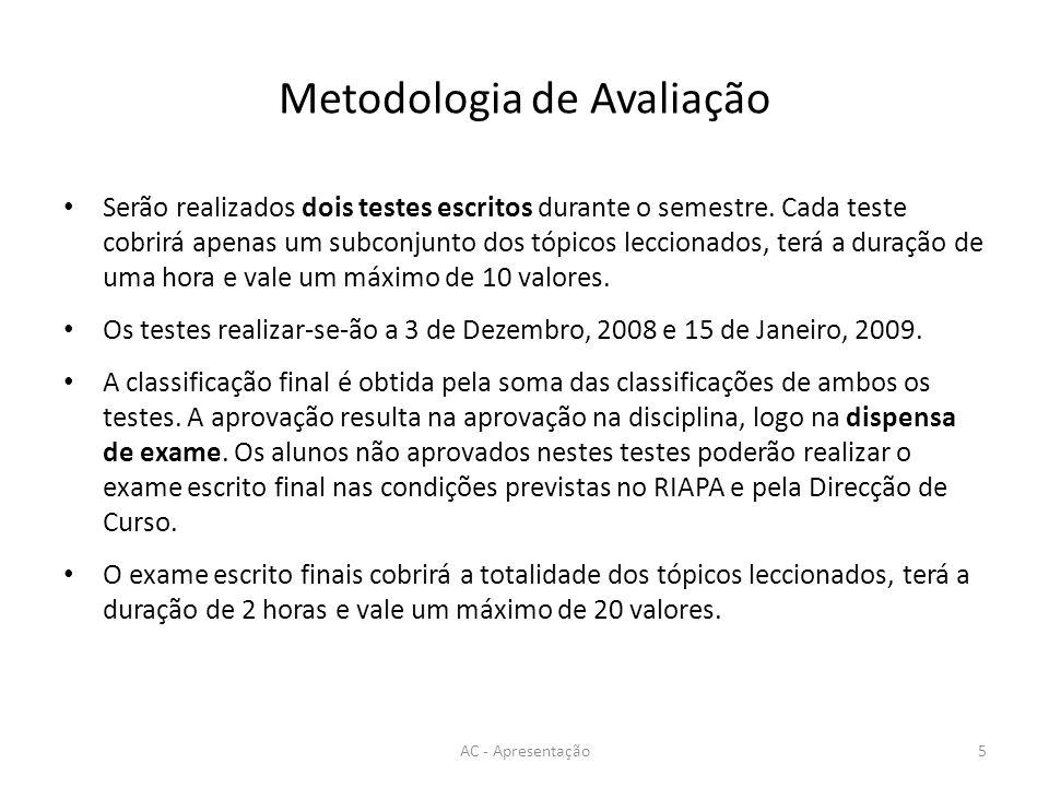 Metodologia de Avaliação Serão realizados dois testes escritos durante o semestre.
