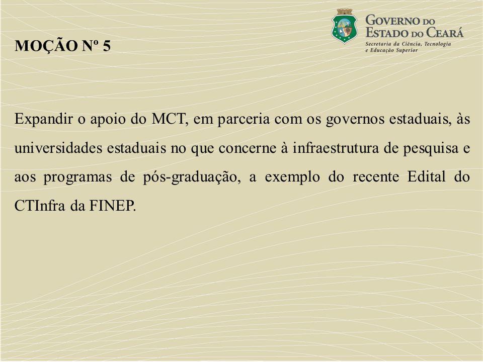 Expandir o apoio do MCT, em parceria com os governos estaduais, às universidades estaduais no que concerne à infraestrutura de pesquisa e aos programa