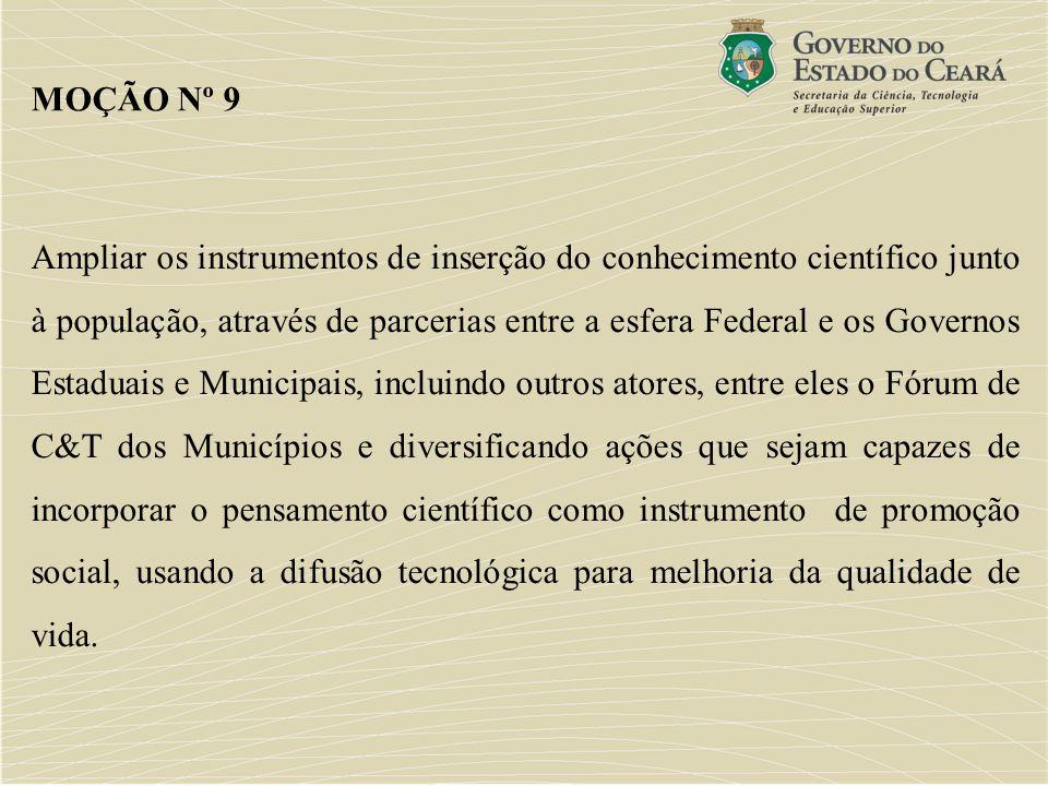 Ampliar os instrumentos de inserção do conhecimento científico junto à população, através de parcerias entre a esfera Federal e os Governos Estaduais